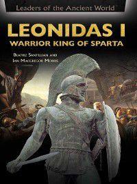 Leaders of the Ancient World: Leonidas I, Beatriz Santillian, Ian Macgregor Morris