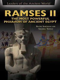 Leaders of the Ancient World: Ramses II, Susanna Thomas, Beatriz Santillian