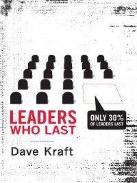 Leaders Who Last, Dave Kraft