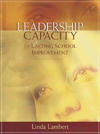 Leadership Capacity for Lasting School Improvement, Linda Lambert
