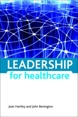 Leadership for healthcare, John Benington, Jean Hartley