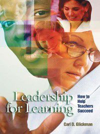 Leadership for Learning, Carl D. Glickman