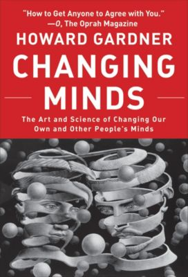 Leadership for the Common Good: Changing Minds, Howard Gardner
