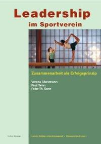 Leadership im Sportverein, Verena Glanzmann, Paul Senn, Peter Th. Senn