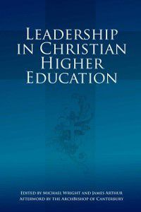 Leadership in Christian Higher Education, Michael Wright