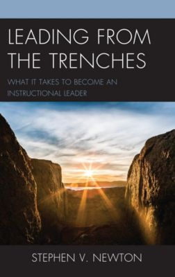 Leading from the Trenches, Stephen V. Newton