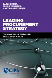 Leading Procurement Strategy, Carlos Mena, Martin Christopher, Remko Van Hoek