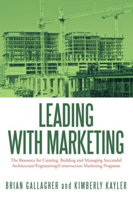 Leading with Marketing, Brian Gallagher, Kimberly Kayler