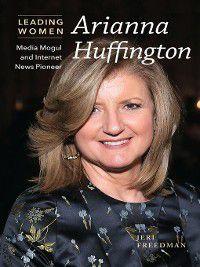 Leading Women: Arianna Huffington, Jeri Freedman