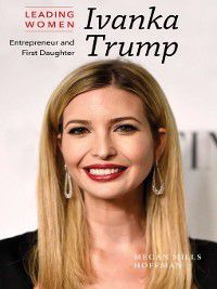 Leading Women: Ivanka Trump, Megan Mills Hoffman