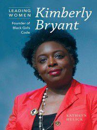 Leading Women: Kimberly Bryant, Kathryn Hulick