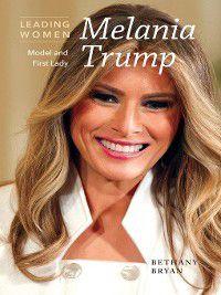 Leading Women: Melania Trump, Bethany Bryan