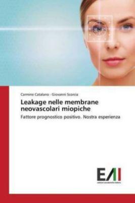 Leakage nelle membrane neovascolari miopiche, Carmine Catalano, Giovanni Scorcia