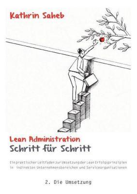 Lean Administration Schritt für Schritt, Kathrin Saheb