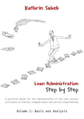 Lean Administration Step by Step, Kathrin Saheb