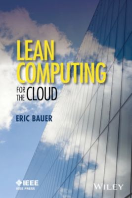Lean Computing for the Cloud, Eric Bauer
