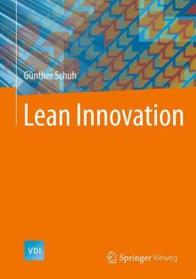 Lean Innovation, Günther Schuh, Michael Lenders