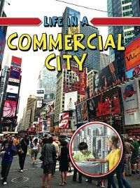 Learn About Urban Life: Life in a Commercial City, Trudee Romanek