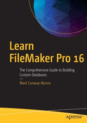 Learn FileMaker Pro 16, Mark Munro