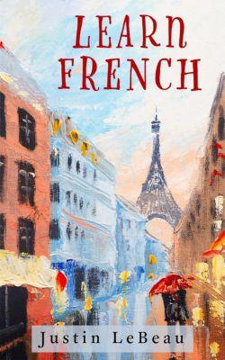 Learn French, Justin LeBeau