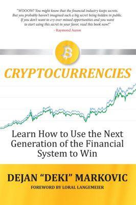 "Learn How to Use the Next Generation On the Financial System to Win, Raymond Aaron, Dejan ""Deki"" Markovic"