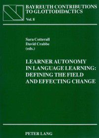 Learner Autonomy in Language Learning: Defining the Field and Effecting Change