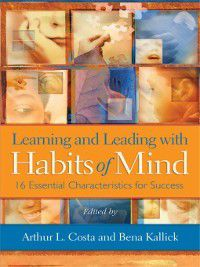 Learning and Leading with Habits of Mind, Arthur L. Costa, Bena Kallick