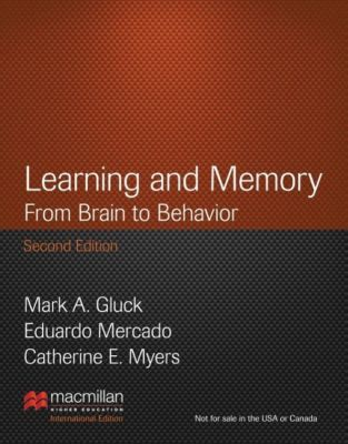 Learning and Memory, International Edition, Mark A. Gluck, Eduardo Mercado, Catherine E. Myers
