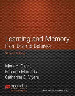 Learning and Memory, International Edition, Mark A. Gluck, Eduardo Mercado, Catherine E. Myers