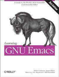 Learning GNU Emacs, Debra Cameron, Bill Rosenblatt, Eric S. Raymond, Marc Loy, James Elliott