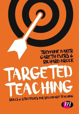 Learning Matters: Targeted Teaching, Tremaine Baker, Gareth Evers, Richard Brock