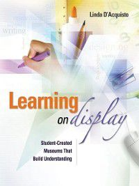 Learning on Display, Linda D'Acquisto