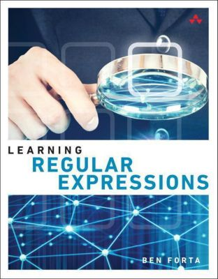 Learning Regular Expressions, Ben Forta