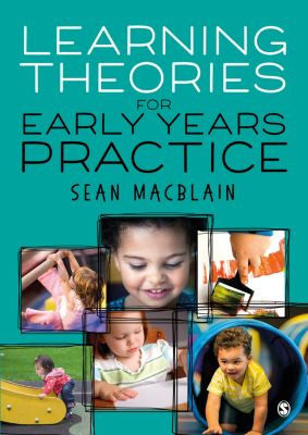 Learning Theories for Early Years Practice, Sean MacBlain