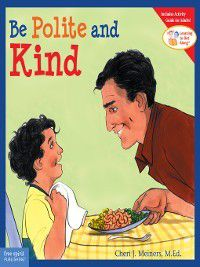 Learning to Get Along: Be Polite and Kind, Cheri J. Meiners