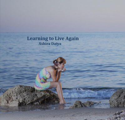 Learning to Live Again, Ashira Datya