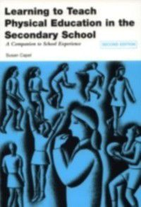 Learning to Teach Subjects in the Secondary School Series: Learning to Teach Physical Education in the Secondary School