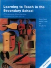 Learning to Teach Subjects in the Secondary School Series: Learning to Teach in the Secondary School