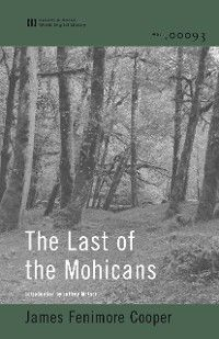 Leatherstocking Tales: The Last of the Mohicans, James Fenimore Cooper