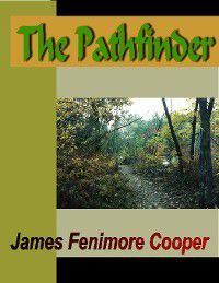 Leatherstocking Tales: The Pathfinder, James Fenimore Cooper