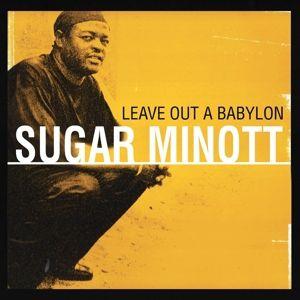 Leave Out A Babylon (Reissue) (Vinyl), Sugar Minott