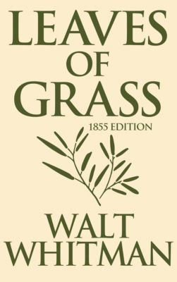 Leaves of Grass: 1855 Edition, Walt Whitman
