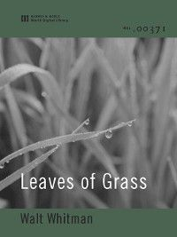 Leaves of Grass (World Digital Library Edition), Walt Whitman