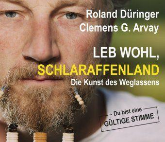 Leb wohl, Schlaraffenland, Audio-CD, Roland Düringer, Clemens G. Arvay