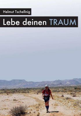 Lebe deinen Traum, Helmut Tschellnig