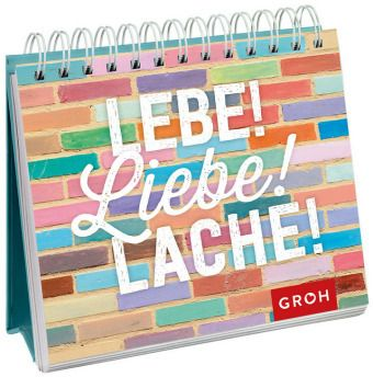 Lebe! Liebe! Lache!, Aufstellbuch -  pdf epub