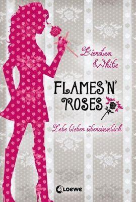 Lebe lieber übersinnlich Band 1: Flames n Roses, Kiersten White