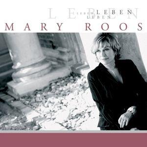 Leben, Mary Roos