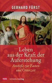 Leben aus der Kraft der Auferstehung, Gebhard Fürst