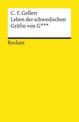 Leben der schwedischen Gräfin von G _ _ _ - Christian F. Gellert |